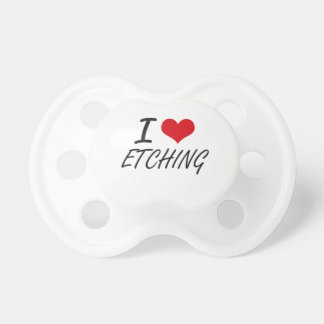 I love ETCHING Baby Pacifier