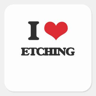 I love ETCHING Square Sticker