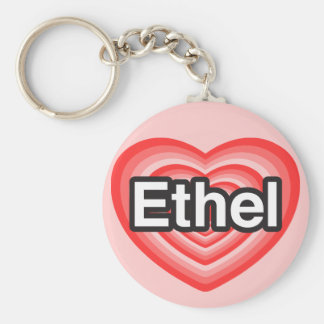I love Ethel. I love you Ethel. Heart Basic Round Button Key Ring