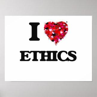 I love ETHICS Poster