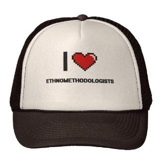 i LOVE eTHNOMETHODOLOGISTS Trucker Hat