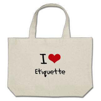 I love Etiquette Tote Bags