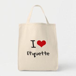 I love Etiquette Bag