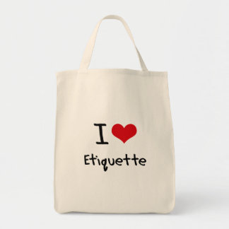I love Etiquette Grocery Tote Bag