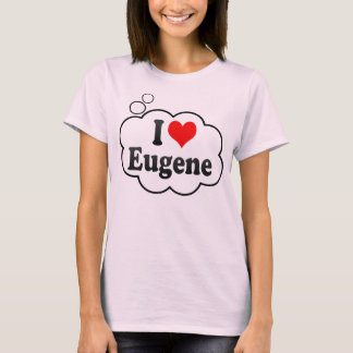 I love Eugene T-Shirt