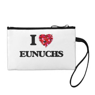 I love EUNUCHS Coin Purses