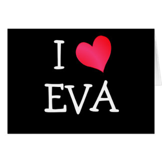 I Love Eva Card
