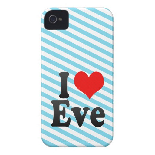 I love Eve iPhone 4 Cases