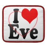 I love Eve Sleeve For iPads
