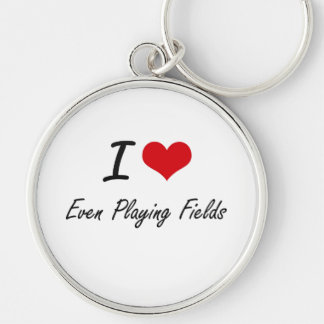 I love Even Playing Fields Silver-Colored Round Key Ring