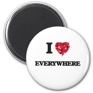 I love EVERYWHERE 6 Cm Round Magnet