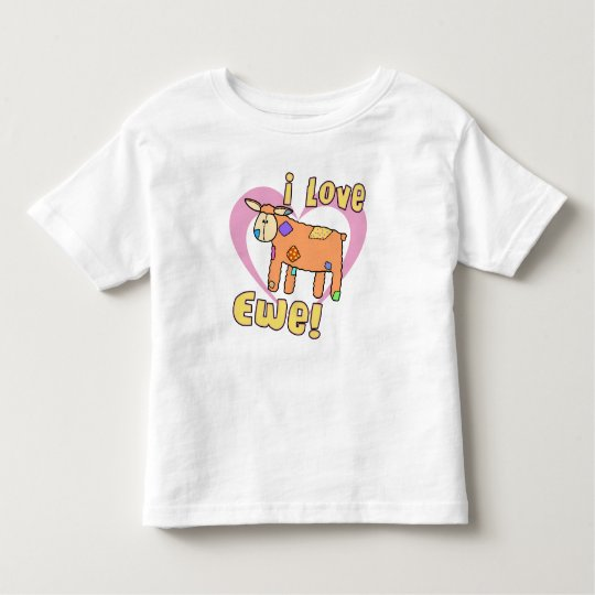 I Love Ewe TeeShirt Toddler T-Shirt