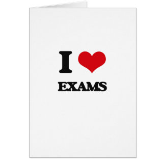 I love EXAMS Greeting Card