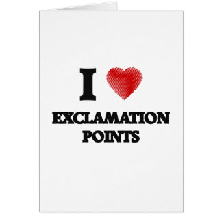 I love EXCLAMATION POINTS Greeting Card