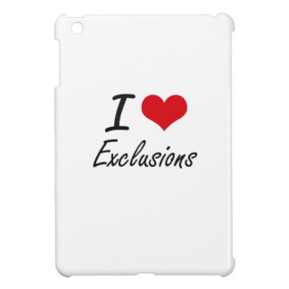 I love EXCLUSIONS Case For The iPad Mini