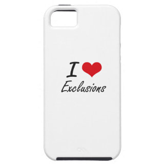 I love EXCLUSIONS iPhone 5 Covers