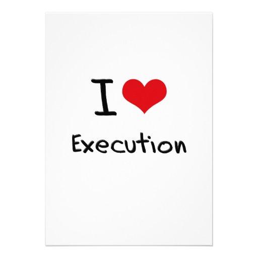 I love Execution Invitations
