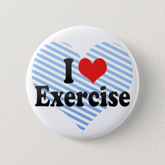 I Love Exercise 6 Cm Round Badge