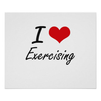 I love EXERCISING Poster