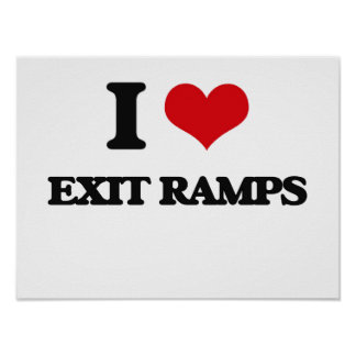 I love Exit Ramps Poster