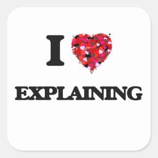 I love Explaining Square Sticker
