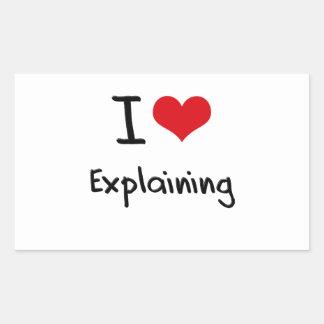 I love Explaining Rectangle Stickers
