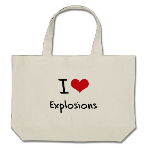 I love Explosions Bag