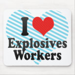 I Love Explosives Workers Mouse Pad