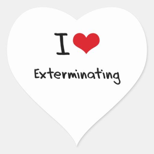 I love Exterminating Sticker