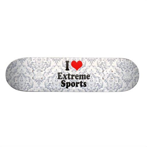 I love Extreme Sports Skate Decks