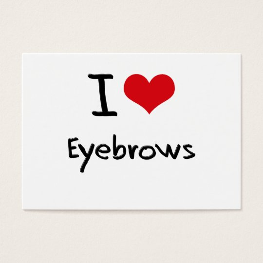I love Eyebrows Business Card
