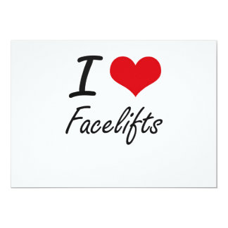 I love Facelifts 13 Cm X 18 Cm Invitation Card