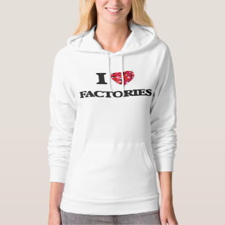 I Love Factories Hooded Pullover