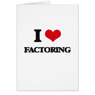 I love Factoring Greeting Card