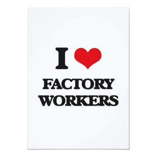 """I love Factory Workers 5"""" X 7"""" Invitation Card"""