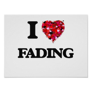 I Love Fading Poster