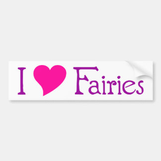 I Love Fairies Bumper Sticker