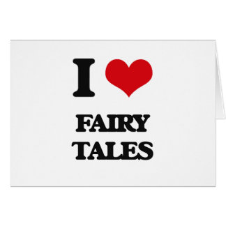 I love Fairy Tales Greeting Cards