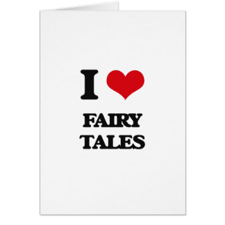 I love Fairy Tales Greeting Card
