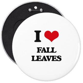 I love Fall Leaves 6 Cm Round Badge