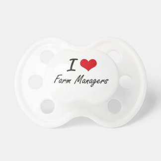 I love Farm Managers Baby Pacifier
