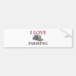 I Love Farming Bumper Stickers