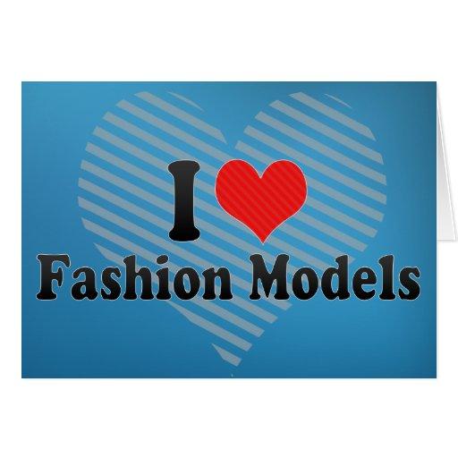 I Love Fashion Models Greeting Card