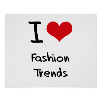 I Love Fashion Trends Poster