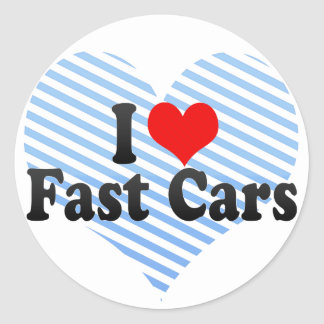 I Love Fast cars Round Stickers