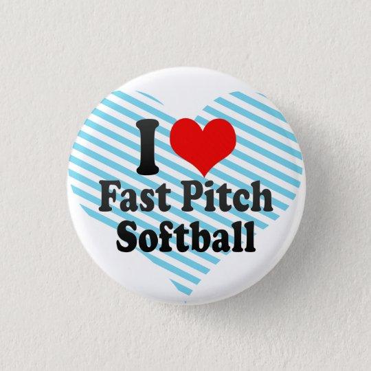 I love Fast Pitch Softball 3 Cm Round Badge