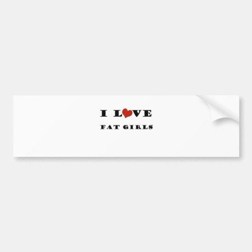 I Love Fat Girls Bumper Stickers