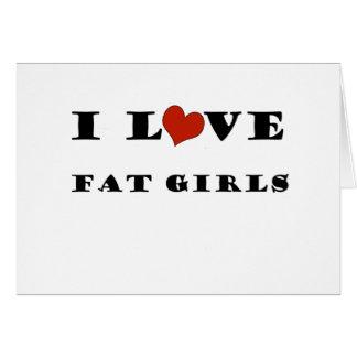 I Love Fat Girls Greeting Card