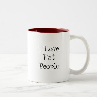 I Love Fat People! Two-Tone Mug