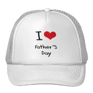 I Love Father'S Day Cap